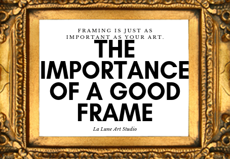 The Importance Of A Good Frame