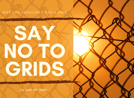 Step away from the Grids and nobody gets hurt.