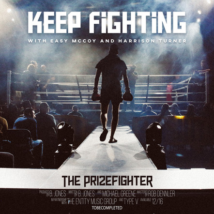 The Prizefighter // Keep Fighting