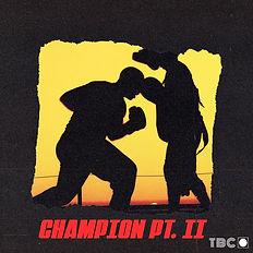 Champion Pt. II