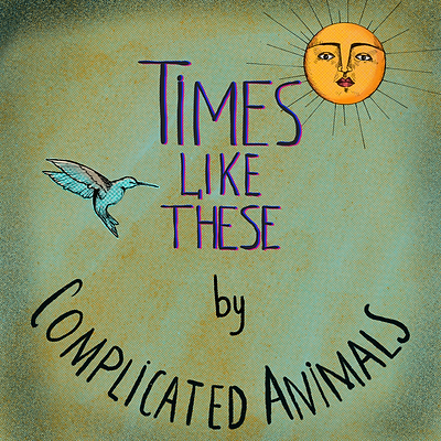 Times-Like-These-Complicated-Animals-Cov
