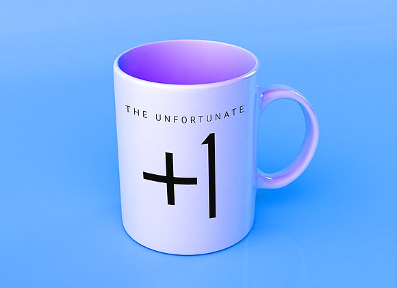 The Unfortunate +1 - Coffee Mug