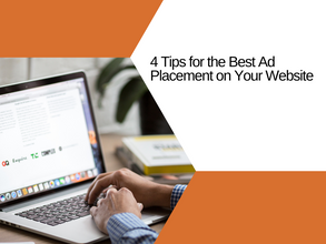 4 Tips for the Best Ad Placement on Your Website