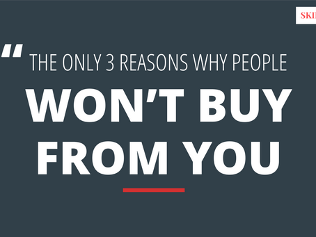 The Only 3 Reasons People Won't Buy from You