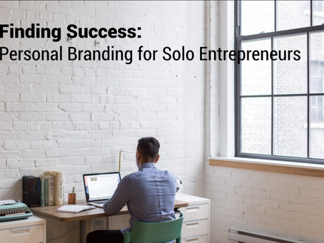 Finding Success: Personal Branding for Solo Entrepreneurs