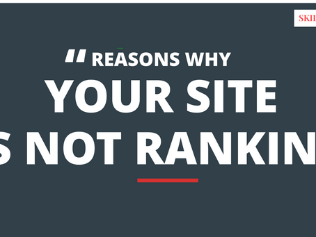 5 Reasons Why Your Site isn't Ranking in Google