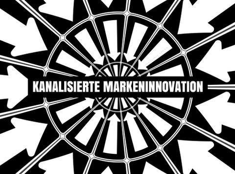 INNOVATION IST AUF DIE STÄRKUNG DER MARKE HIN ZU KANALISIEREN