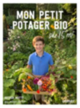 Mon petit potager bio sr 15m² - Arthur Motté