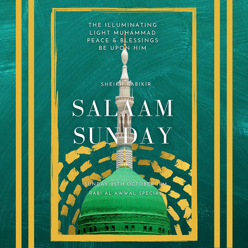 Salaam Sundays: The Illuminating light Muhammad peace and blessings be upon him