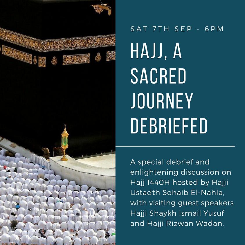 Hajj, A Sacred Journey Debriefed
