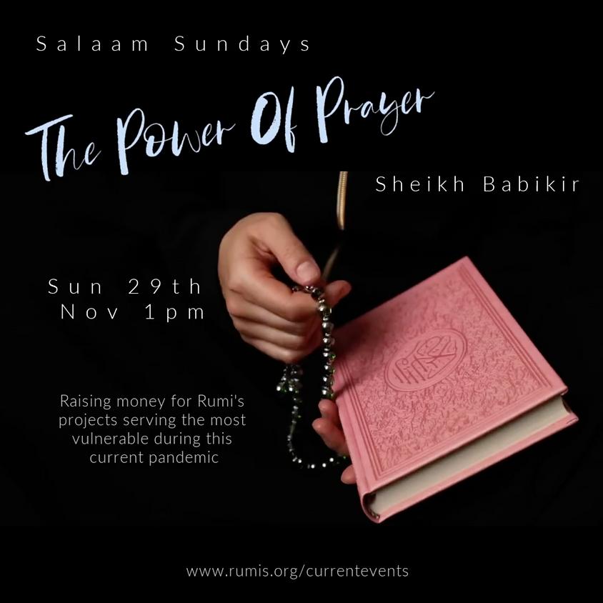 Salaam Sundays: The Power Of Dua (Prayer)