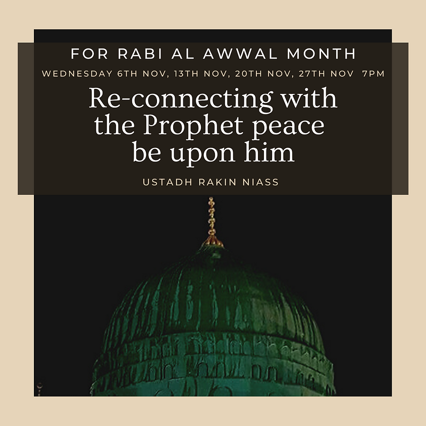 Re-connecting with the Prophet peace be upon him