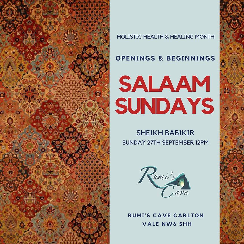 Salaam Sundays: Openings and Beginnings