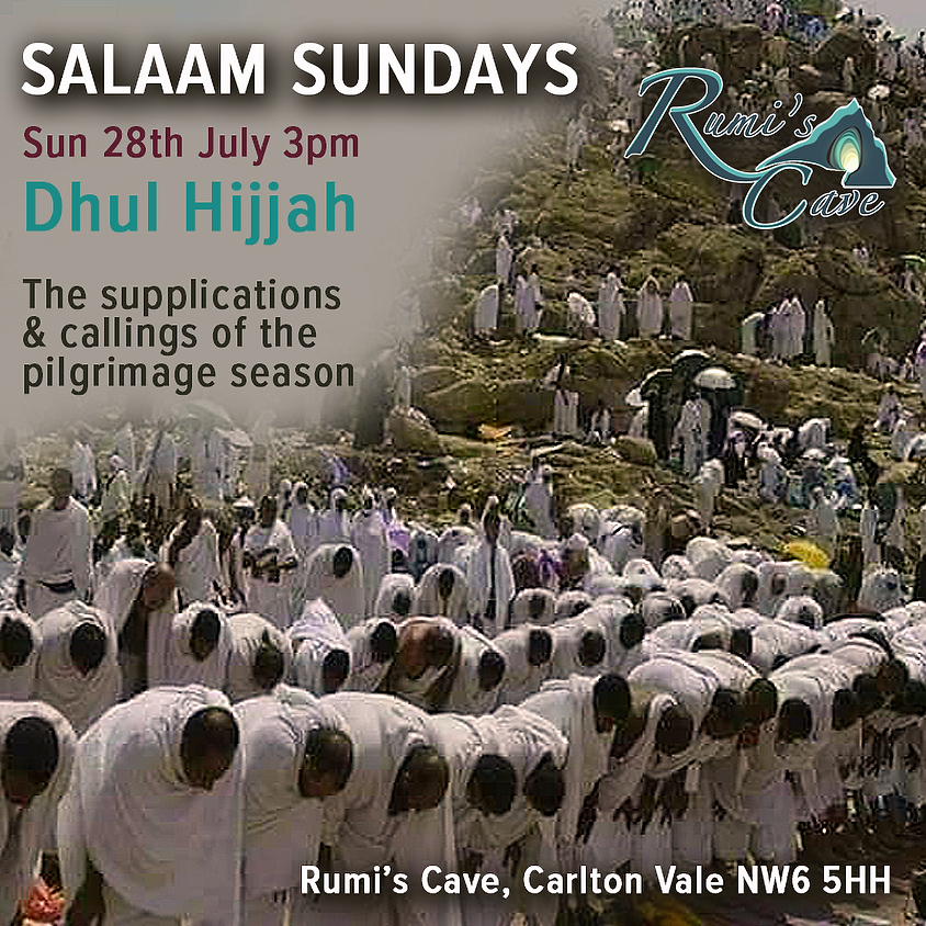 Salaam Sundays: Dhul Hijjah (Calling Upon God in the pilgrimage season)