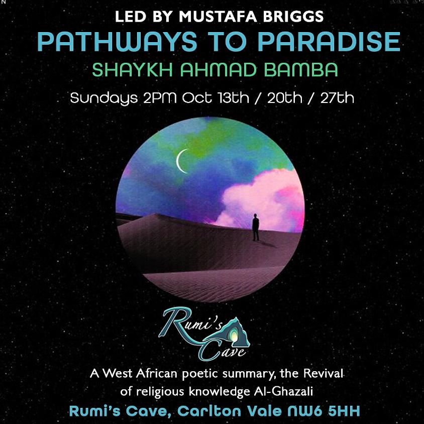 Pathways to Paradise Led By Mustafa Briggs