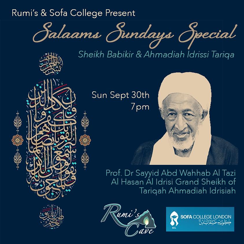 Salaams Sunday Special: Sheikh Babikir & Ahmadiah Idrissi Tariqa