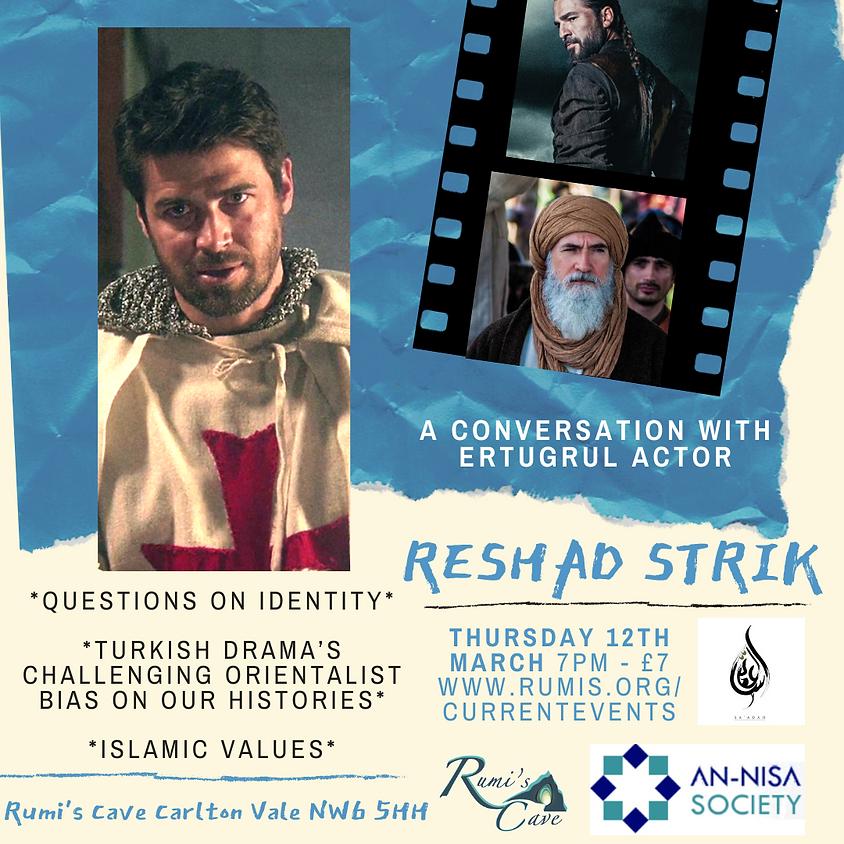 A conversation with Ertugrul actor Reshad Strik