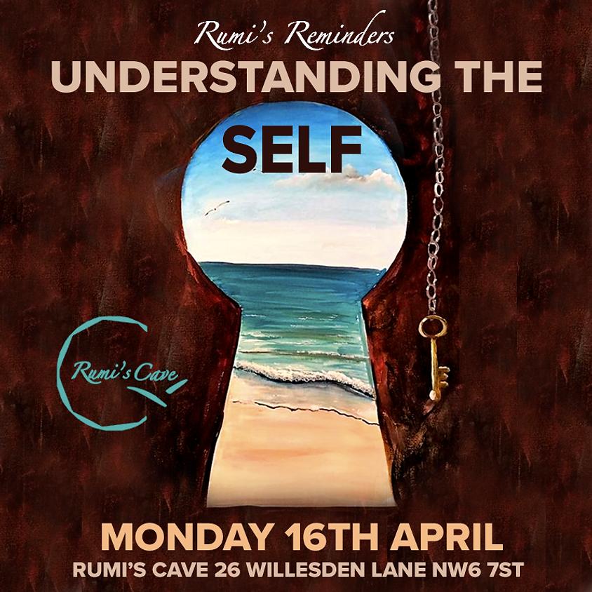 Rumi's Monday Reminders: Understanding the self!