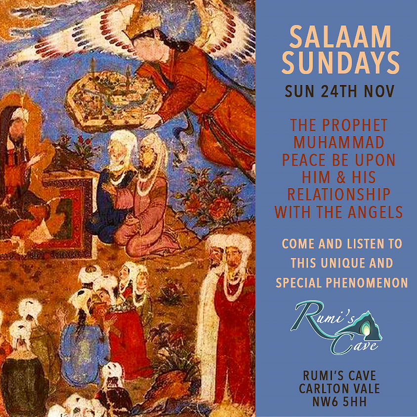 Salaam Sundays: The Prophet Muhammad Peace & Blessings Be Upon Him & His Relationship With The Angels