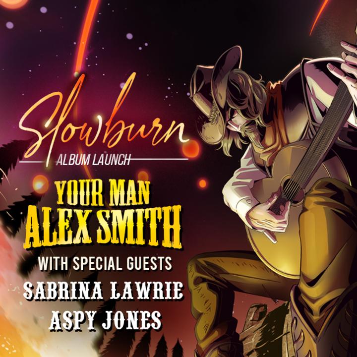 Your Man Alex Smith 'Slow Burn' Album Launch