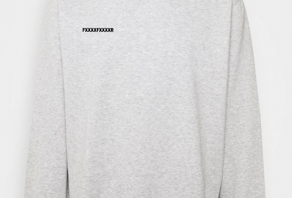 "SWEATER ""FXXXXFXXXXR"" (Bio & Fairtrade)"