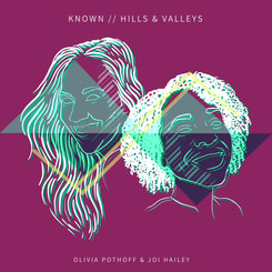 Olivia Pothoff & Joi Hailey - Known // Hills & Valleys (Tauren Wells Cover)
