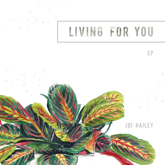 Joi Hailey - Living For You (EP)