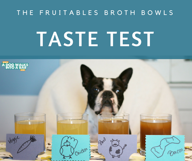 Add Flavor and Hydration to your Dog's Meals with Fruitables Broth Bowls