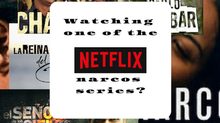 Watching any of the Netflix narcos series?