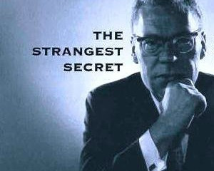 The Strangest Secret In The World