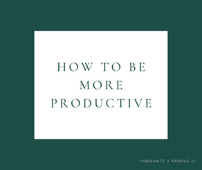 How to be more productive | Business Planning Tips