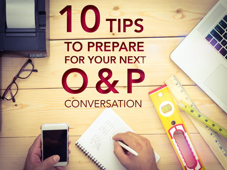 10 Tips to Prepare for Your Next O&P Conversation