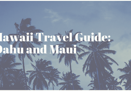 Hawaii Travel Guide: Oahu and Maui