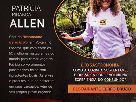 PATRICIA MIRANDA ALLEN - CHEF PANAMEÑA RENOMADA ESTARÁ EN FESTURIS CONNECTION GRAMADO 6-8 OCT