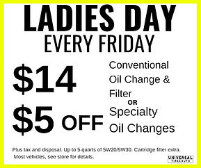 Ladies Day Coupon for Oil Change and Filter. Specialty oil change for $5 off. Every Friday - Universal Tire & Auto, Longwood Florida
