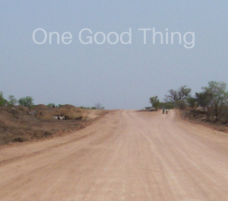One Good thing… (part 2)
