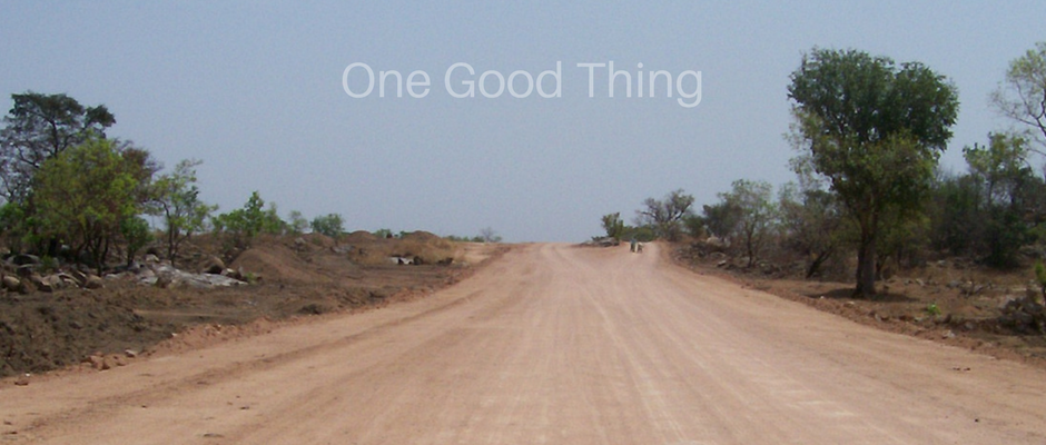 One Good Thing…