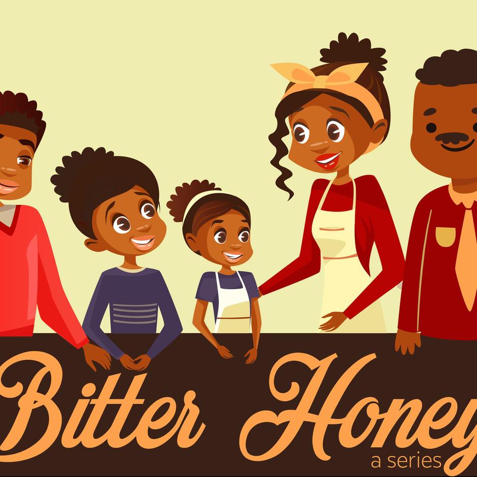 Bitter Honey – The Series.