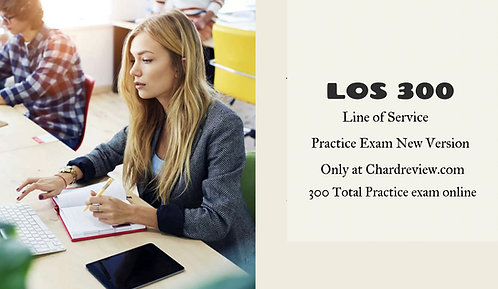 LOS 300 PRACTICE EXAM SPECIFIC FOR LINE OF SERVICE ONLY