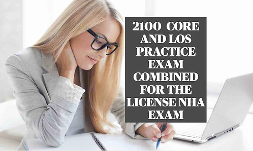 2100 PRACTICE EXAM REVIEW FOR CORE AND LOS COMBINED