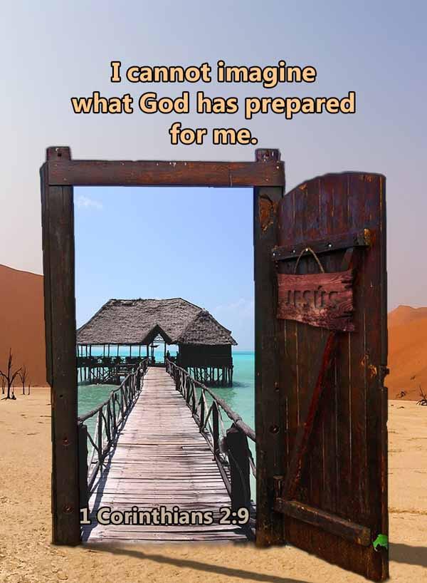 I cannot imagine what God has prepared f