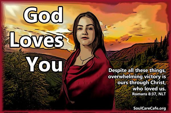 God Loves You Romans 8_37.jpg