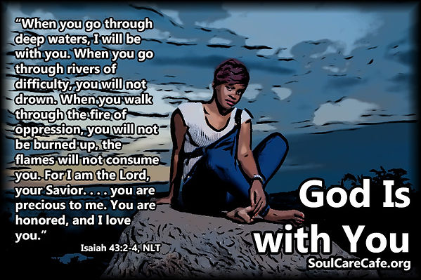 God Is with You Isaiah 43_2_4.jpg