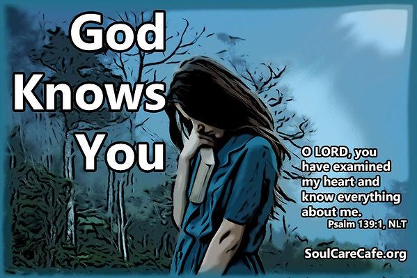 God Knows You Psalm 139_1.jpg
