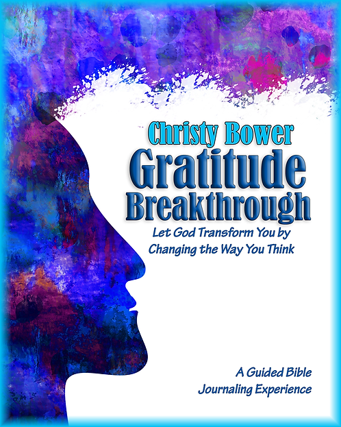 Gratitude Breakthrough: Let God Transform You by Changing the Way You Think