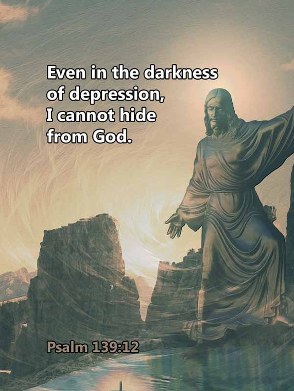 In depression I cannot hide Psalm 139_12