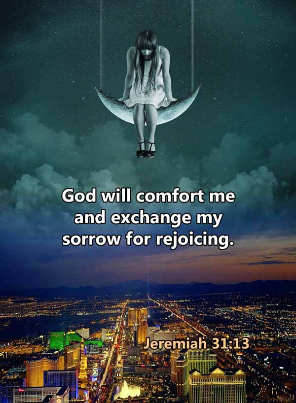 God will exchange sorrow for rejoicing J