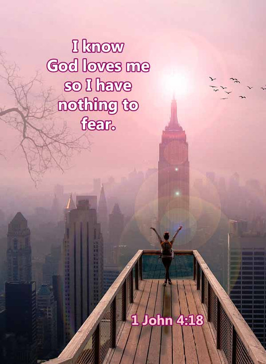God loves me so I have nothing to fear 1