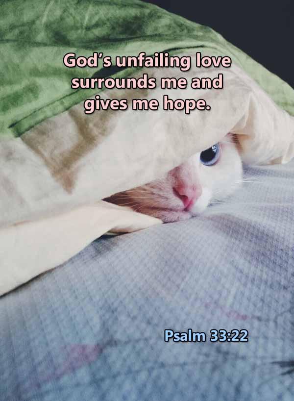 Unfailing love surrounds me Psalm 33_22L
