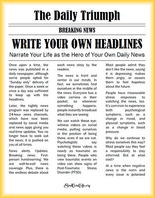 Write Your Own Headlines: Narrate Your Life as the Hero of Your Own Daily News